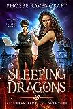 Sleeping Dragons: An Urban Fantasy Adventure (Sword & Sassery Book 1)