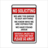 A Homim No Soliciting were Too Broke to Buy Anything Giving Away Beer Metal Sign Aluminum 8' X 12' inch Sign