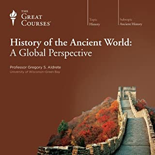 History of the Ancient World: A Global Perspective                   By:                                                                                                                                 Gregory S. Aldrete,                                                                                        The Great Courses                               Narrated by:                                                                                                                                 Gregory S. Aldrete                      Length: 24 hrs and 24 mins     1,093 ratings     Overall 4.7