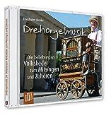 Drehorgelmusik: Die beliebtesten Volkslieder zum Mitsingen und Zuhören: Musik-CD mit 28 Volksliedern als Instrumentalversionen und 16 S. Booklet mit Hinweisen zum Einsatz