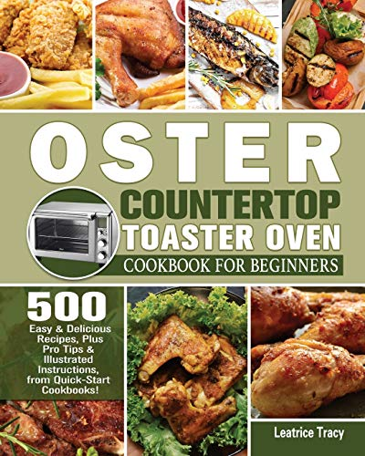 Oster Countertop Toaster Oven Cookbook for Beginners