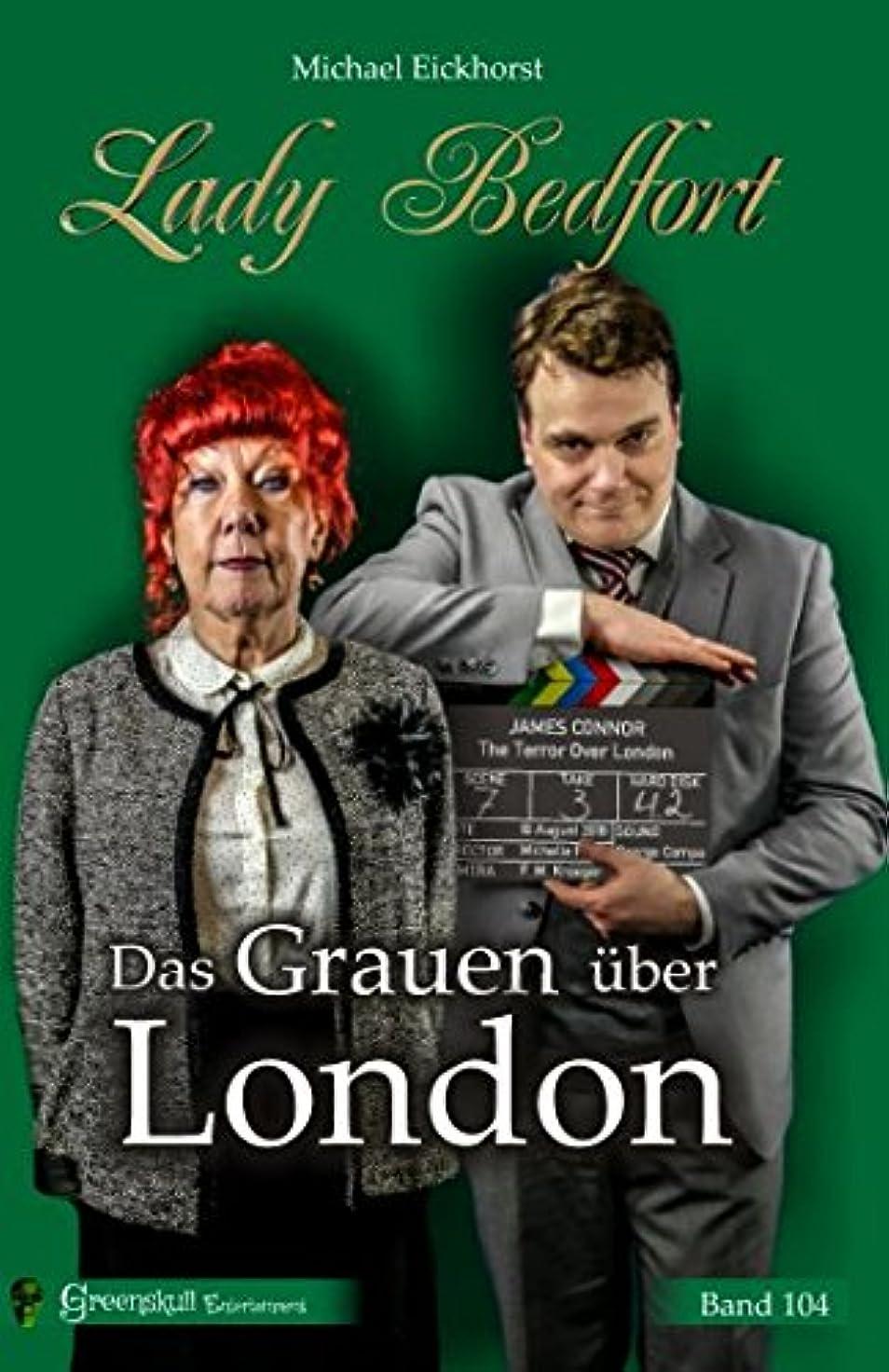 原点嵐のスキーLady Bedfort 104 - Das Grauen ueber London: England-Krimi
