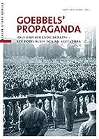 Goebbels' Propaganda: »Das erwachende Berlin« Ein Propagandabuch des NS-Agitators