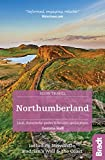 Northumberland (Slow Travel): including Newcastle, Hadrian's Wall and the Coast. Local, characterful guides to Britain's Special Places (Bradt Travel Guides (Slow Travel series))