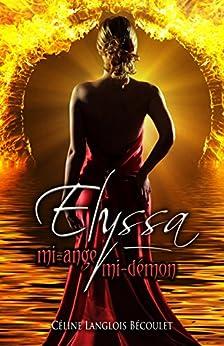 Elyssa: mi-ange, mi-démon par [Céline Langlois Bécoulet, Feather Wenlock]