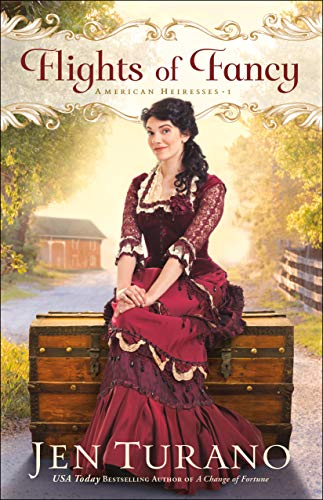 Flights of Fancy (American Heiresses Book #1) by [Jen Turano]