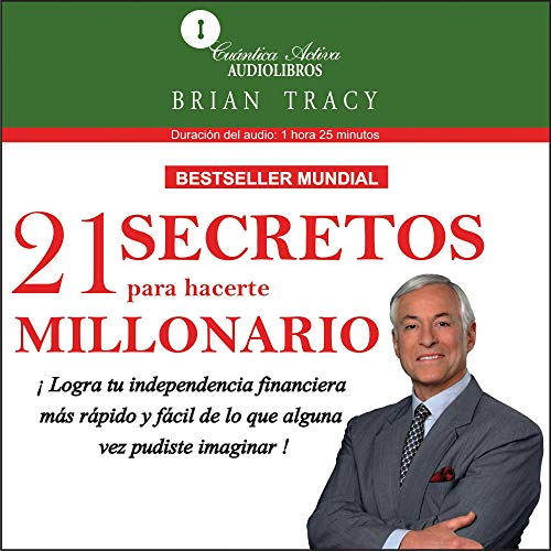 21 Secretos para hacerte millonario [The 21 Success Secrets of Self-Made Millionaires] Audiobook By Brian Tracy cover art