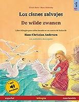 Los cisnes salvajes - De wilde zwanen (español - neerlandés): Libro bilinguee para niños basado en un cuento de hadas de Hans Christian Andersen, con audiolibro descargable (Sefa Libros Ilustrados En DOS Idiomas)