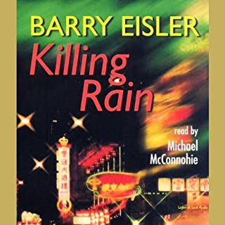 Killing Rain                   By:                                                                                                                                 Barry Eisler                               Narrated by:                                                                                                                                 Michael McConnohie                      Length: 9 hrs and 55 mins     753 ratings     Overall 4.1