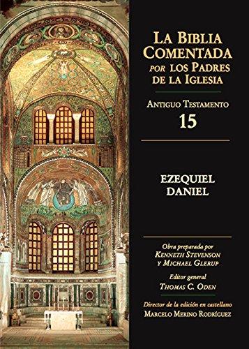 Ezequiel, Daniel. A.T. Biblia Comentada (La Biblia Comentada por los Padres de la Iglesia)