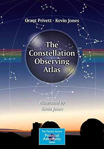 Download The Constellation Observing Atlas (The Patrick Moore Practical Astronomy Series) 146147647X