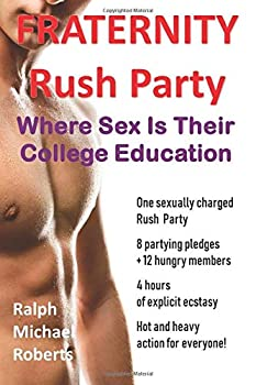 Fraternity - Rush Party  Where Sex Is Their College Eduction