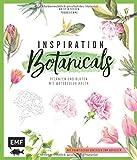 Inspiration Botanicals – Pflanzen und Blüten mit Watercolor malen: Mit praktischen Vorlagen zum Abpausen