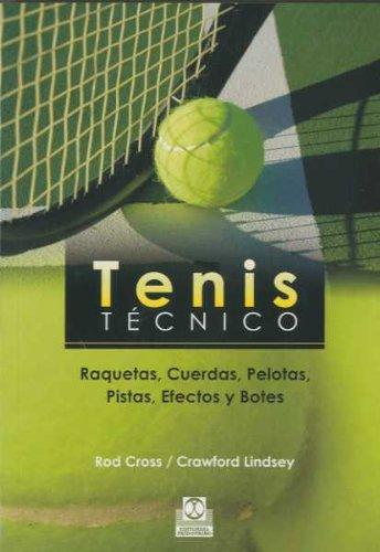 Tenis técnico. Raquetas, Cuerdas, Pelotas, Pistas, Efectos y Botes (Deportes)