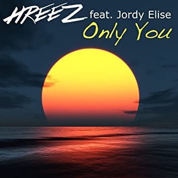 Only You (feat. Jordy Elise)