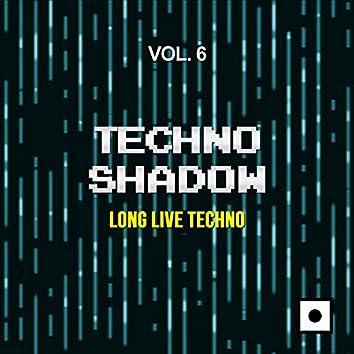 Techno Shadow, Vol. 6 (Long Live Techno)
