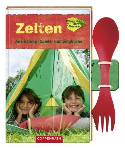 Zelten: Ausrüstung, Spiele, Campingküche