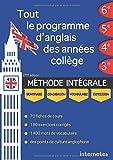 Tout le programme d'anglais des années collège : MÉTHODE INTÉGRALE - Grammaire, conjugaison, vocabulaire, expression