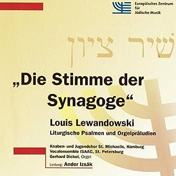Die Stimme der Synagoge: Liturgische Psalmen und Orgelpräludien, Vol. 1
