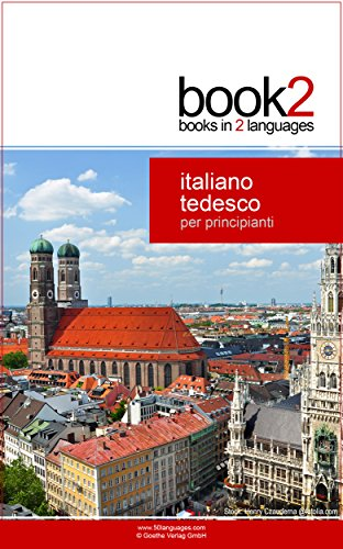 Book2 Italiano - Tedesco Per Principianti: Un libro in 2 lingue