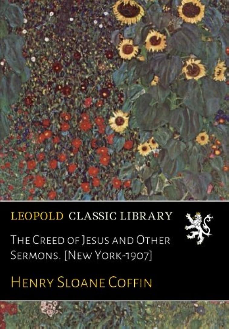 表向きプリーツ脚本The Creed of Jesus and Other Sermons. [New York-1907]