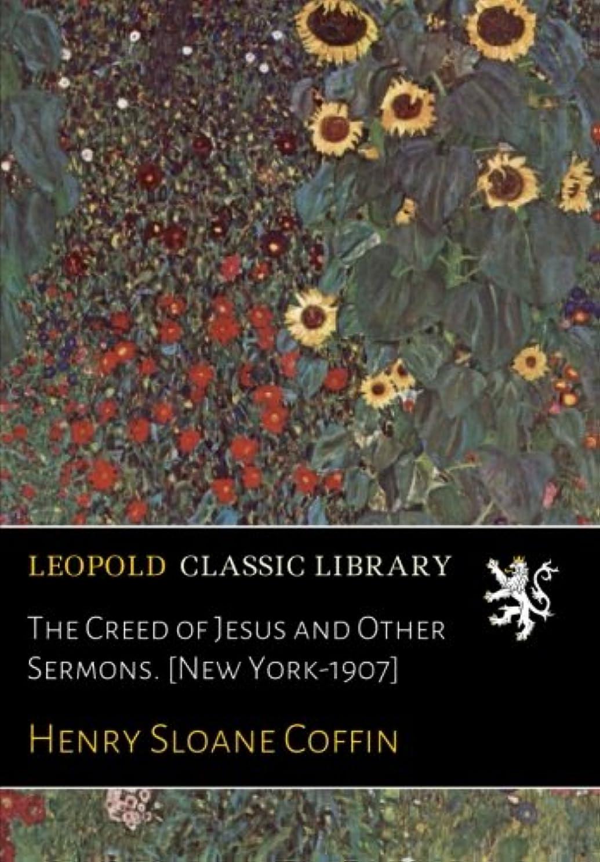 仲間、同僚いろいろフロンティアThe Creed of Jesus and Other Sermons. [New York-1907]