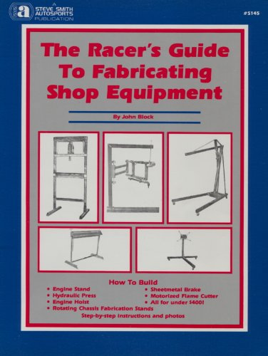 Racer's Guide to Fabricating Shop Equipment No. S145