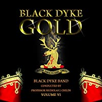 Black Dyke-gold Vol.6: Black Dyke Band