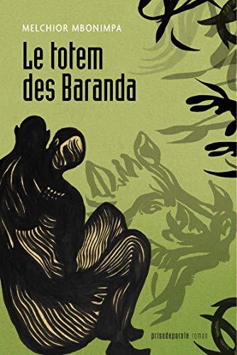 Le totem des Baranda (2e édition) (French Edition)