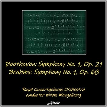Beethoven: Symphony NO. 1, OP. 21 - Brahms: Symphony NO. 1, OP. 68 (Live)