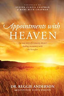 Appointments with Heaven: The True Story of a Country Doctor, His Struggles with Faith and Doubt, and His Healing Encounters with the Hereafter (Christian Large Print Originals) by Dr Reggie Anderson (2013-09-04)