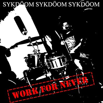 Work For Never