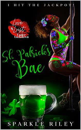 St. Patricks Bae!: I hit the Jackpot! by [Sparkle Riley]