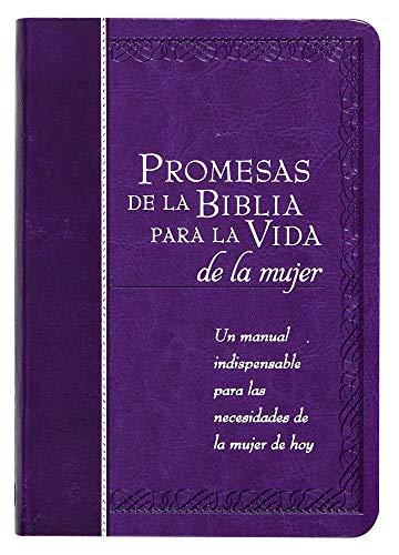 Promesas de la Biblia Para La Vida de la Mujer: Un Manual...