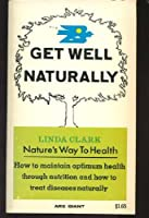 Get Well Naturally 0668017627 Book Cover