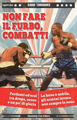 Non fare il furbo, combatti (Sport.doc Vol. 29)