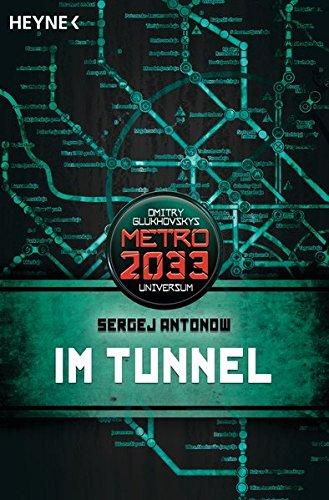 Im Tunnel: Metro 2033-Universum-Roman