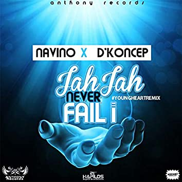 Jah Jah Never Fail I (Youngheart Reggae Remix) - Single