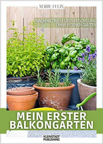 Mein erster Balkongarten: Nachhaltige Selbstversorgung ohne eigenen Garten