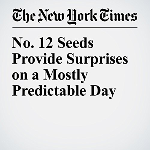 No. 12 Seeds Provide Surprises on a Mostly Predictable Day cover art