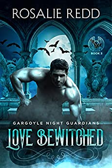 Love Bewitched (Gargoyle Night Guardians Book 3) by [Rosalie  Redd]