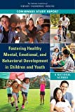 Fostering Healthy Mental, Emotional, and Behavioral Development in Children and Youth: A National Agenda