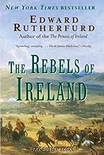 The Rebels of Ireland: The Dublin Saga by Edward Rutherfurd (February 27,2007)