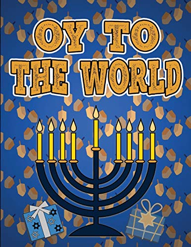 Oy To The World: Hanukkah Coloring Book Activity for Toddlers Ages 1-3; 100 pages featuring Letters Numbers Shapes and Colors