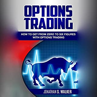 Options Trading: How to Get from Zero to Six Figures with Options Trading cover art