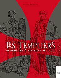 « Les Templiers : Patrimoine et Histoire de A à Z », Passion patrimoine