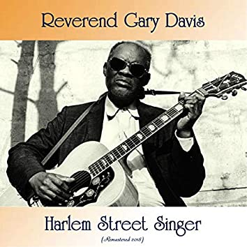 Harlem Street Singer (Remastered 2018)