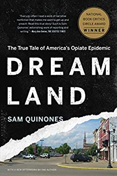 Dreamland: The True Tale of America's Opiate Epidemic by [Sam Quinones]