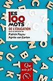 Les 100 mots de l'éducation (Que sais-je ? t. 3926) - Format Kindle - 6,99 €