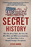 America's Secret History: How the Deep State, the Fed, the JFK, MLK, and RFK Assassinations, and Much More Led to Donald Trump's Presidency (English Edition)